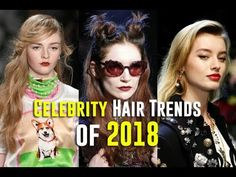 Celebrity Hair Trends of 2018 - Top Hairstyles & Haircuts for Women