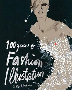 "Years of Fashion Illustration"" by Cally Blackman. Cover design by David Downton. Fashion Books, Love Fashion, Fashion Art, Fashion Models, Vintage Fashion, Fashion Magazines, Fashion Images, Fashion History, Fashion Designers"