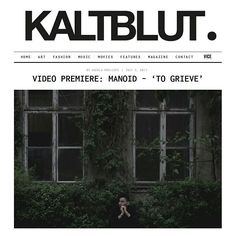 #KALTBLUT MAGAZINE - VIDEO PREMIERE: #MANOID - 'TO GRIEVE' WRITTEN + DIRECTED BY #PATDUDEK / DOP: KACPER ZIEBA http://www.kaltblut-magazine.com/video-premiere-manoid-to-grieve/