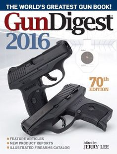 Firearm enthusiasts and shooting sportsmen everywhere will recognize Gun Digest 2016 as the leading source for information on the latest guns and related gear. The 70th Edition is better than ever, with entertaining articles by some of the top names in gun and outdoor writing covering all categories of rifles, handguns and shotguns. It's the most comprehensive collection of firearms information in print today. The book is available now at …