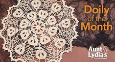 Welcome to the OctoberDoily of the Month! Each month in 2016 we will share a new doily pattern for you to ...