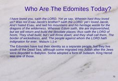 "Edomites today? European royalty, Vatican, Khazar jews, USA government. RESEARCH EDOM/ESAU-NOT the ""white man"""