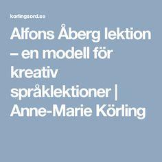 Alfons Åberg lektion – en modell för kreativ språklektioner   Anne-Marie Körling