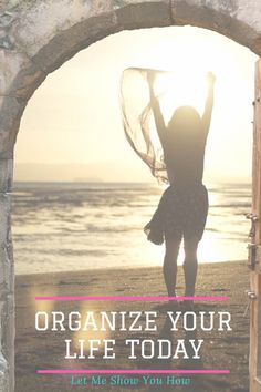 Organize Your Life in Two Easy Steps