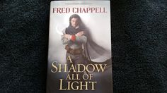 The wonderful people over at Tor were awesome enough to send me this review copy! Thanks Tor! I can't wait to read and review! A Shadow All of Light by Fred Chappell is OUT NOW! So go get a copy! &…