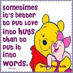 Quotes Sayings and Affirmations Tigger And Pooh, Cute Winnie The Pooh, Winnie The Pooh Quotes, Winnie The Pooh Friends, Pooh Bear, Eeyore Quotes, Hug Quotes, Life Quotes, Qoutes
