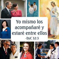 ...yo mismo los acompañaré y estaré entre ellos... DyC 32:3      Misioneros SUD #lds #espanol #mormons #spanish