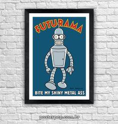 "Poster ""Bender Bite My Shine Metal Ass I"""