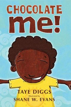 'Chocolate Me!' by Taye Diggs and Shane W. Evans