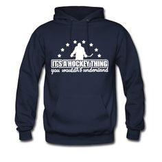 It's A Hockey Thing Hoodie | Spreadshirt | ID: 9496418