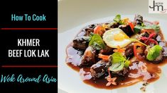 How to Cook Cambodian Food - Beef Lok Lak Lok Lak, Cambodian Food, Wok, Tacos, Mexican, Beef, Asian, Cooking, Ethnic Recipes