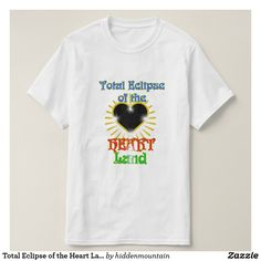 Total Eclipse of the Heart Land T-Shirt