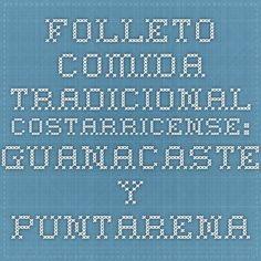 Folleto Comida Tradicional Costarricense: Guanacaste y Puntarenas central
