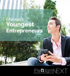 Chicago's Youngest Entrepreneurs according to ParadigmNEXT