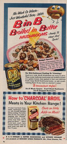 A vintage ad from 1954 for both Broiled in Butter Mushrooms and Kitchen Bouquet. #vintage #1950s #food #ads