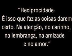 PoRtUgUêS nA TeLa: ReCiPrOcIdAdE... Love Is All, True Love, Talk About Love, Tumblr Love, Life Quotes, Believe, Humor, Advice, Mood
