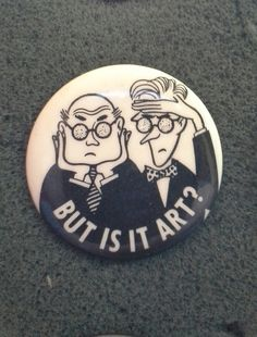 "Unworn Retro '80s Pinback Button ""But is it art?"" by LowSparkVintage on Etsy https://www.etsy.com/listing/232019589/unworn-retro-80s-pinback-button-but-is"