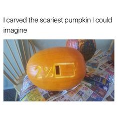 low battery scary pumpkin meme just in time for halloween! low battery scary pumpkin meme just in time for halloween! Really Funny, Funny Cute, The Funny, Hilarious, Super Funny, Scary Pumpkin, Stupid Funny Memes, Funny Relatable Memes, Funny Memes