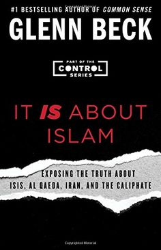It IS About Islam: Exposing the Truth About ISIS, Al Qaeda, Iran, and the Caliphate (The Control Series) by Glenn Beck http://www.amazon.com/dp/1501126121/ref=cm_sw_r_pi_dp_DIp1vb12FZMMW