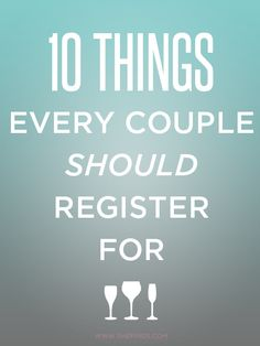 Great ideas for what you might want to register for! 10 Things Every Couple Should Register For