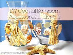 DIY Coastal Bathroom Accessories Under $10 ~ The Methodical Mom