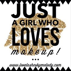 Just a girl who loves makeup!!