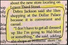 I don't know if shopping in a store where Walmart shoppers dress down is a good thing...