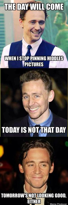 I don't think there will every be a day I don't pin Hiddles. How can you not pin him?! <-- True
