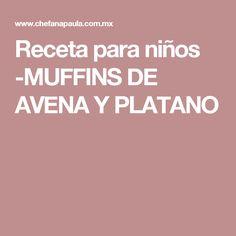 Receta para niños -MUFFINS DE AVENA Y PLATANO