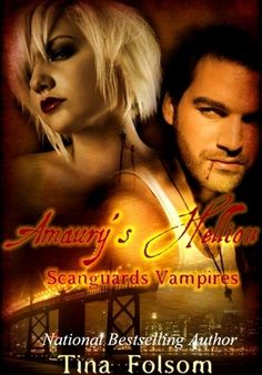 Amaury's Hellion (Scanguards Vampires #2) by Tina Folsom -- this was one of my favs