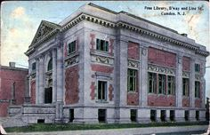 The Camden, NJ, Carnegie Library circa 1905-1910.  The building has been abandoned and funding has been sought to rescue it.
