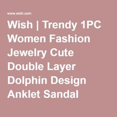 Wish   Trendy 1PC Women Fashion Jewelry Cute Double Layer Dolphin Design Anklet Sandal Barefoot Beach Foot Chain Bracelet Jewelry(Color:Silver)