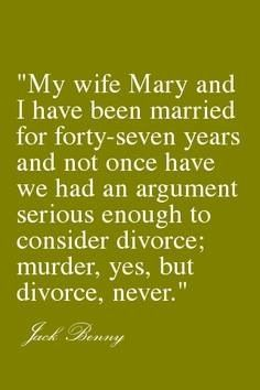 My wife and I ... Murder yes, but divorce never
