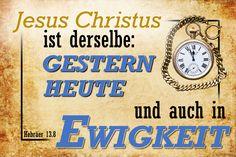 Download Hebräer 13,8: Jesus Christus ist derselbe: gestern, heute und auch in Ewigkeit