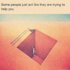 """Some people just act like they are trying to help you................hint: those """" friends """" who give you bad advice #fake #friends #quotes"""