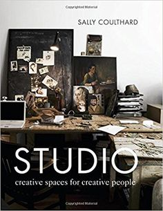 """Studio: Creative Spaces for Creative People: Sally Coulthard: <a href=""""tel:9781910254769"""">9781910254769</a>: Books - Amazon.ca Detailed chapters outline the vital pieces needed to create a functioning and inspirational studio space, while also taking an in-depth look into different styles of studios for craft and creative activities. With Studio, Sally Coulthard shows you that spaces for creativity can be easy to make, look beautiful, and fitted into any home."""
