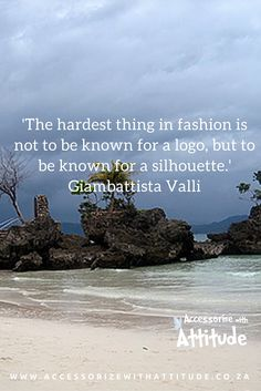 The hardest thing in fashion is not to be known for a logo........