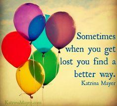 When you're lost quote via www.KatrinaMayer.com