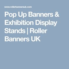 Pop Up Banners & Exhibition Display Stands | Roller Banners UK
