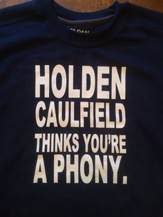 Holden Caulfield Thinks You're a Phony Sweatshirt - The Catcher in the Rye English Teacher Gift Salinger Banned Books Literature Men Women