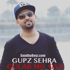 Gulab Mil Gya Gupz Sehra mp3 song & ringtone Download-SandhuBoyz .Enjoy 2017 all Single Track music online free of cost.
