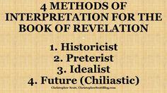 4 Methods of Interpretation for the Book of Revelation Revelation Bible Study, Leadership, Books, Libros, Book, Book Illustrations, Libri