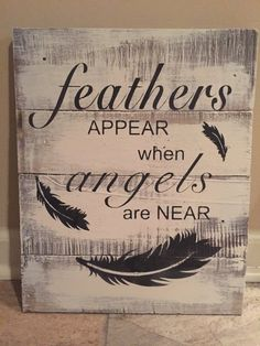 Feathers appear when angels are near sign, pallet wall art, angel wooden sign, reclaimed wooden sign, feather wooden sign Wood Burning Crafts, Wood Burning Art, Cute Signs, Diy Signs, Wood Vinyl, Wood Art, Pallet Wall Art, Pallet Wood, Feather Signs