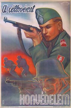 "A Hungarian wartime propaganda poster, ""In defense, target shooting"" Ww2 Posters, Political Posters, Nazi Propaganda, Military Drawings, Illustrations And Posters, Vintage Posters, Retro Posters, Cartoon Styles, Vintage Advertisements"