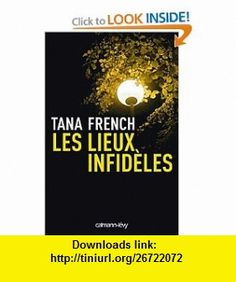 Les Lieux infid�les (9782702141694) Tana French , ISBN-10: 2702141692  , ISBN-13: 978-2702141694 ,  , tutorials , pdf , ebook , torrent , downloads , rapidshare , filesonic , hotfile , megaupload , fileserve
