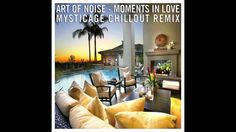 Art Of Noise - Moments in Love (Mysticage Chillout Remix)
