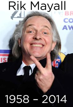 Rik Mayall. The man who saved my life.