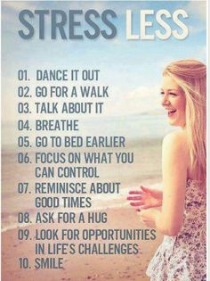 Stress less--All great stress relievers!  At the top of my list is PRAY.