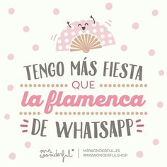Esta noche hay fiesta de la buena y olé! I am more of a party girl than the flamenco dancer on WhatsApp. There is going to be some proper partying tonight! by mrwonderful_ Flamenco Dancers, Love Phrases, Good Smile, Cartoon Pics, Some Quotes, Love Images, Its A Wonderful Life, Happy People, Haha