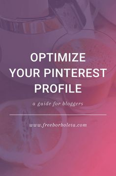 How to optimize your Pinterest profile - a guide for bloggers wanting to grow their blog